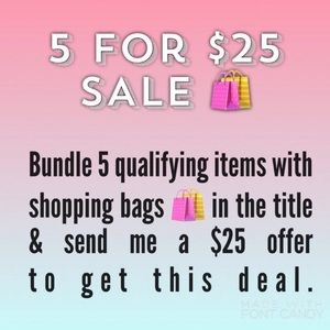 Accessories - Must buy 5 to get the $25 or pay regular price